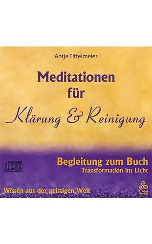MEDITATIONEN FÜR KLÄRUNG UND REINIGUNG - Antje Tittelmeier