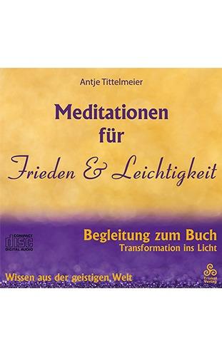 MEDITATIONEN FÜR FRIEDEN UND LEICHTIGKEIT - Antje Tittelmeier