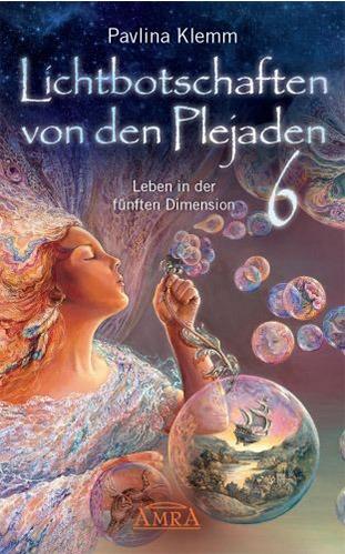 Lichtbotschaften von den Plejaden Band 6 - Pavlina Klemm