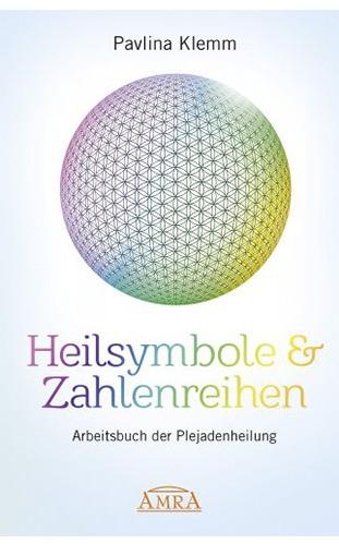 HEILSYMBOLE und ZAHLENREIHEN - Pavlina Klemm
