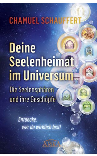 DEINE SEELENHEIMAT IM UNIVERSUM - Schamuel Schaufert