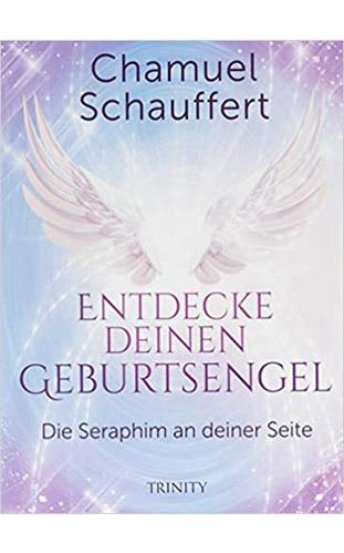 Entdecke deinen Geburtsengel - Schamuel Schaufert