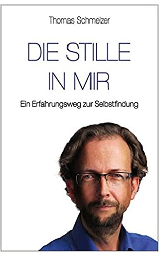 Die Stille in mir - Thomas Schmelzer