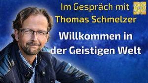 Willkommen in der Geistigen Welt - Thomas Schmelzer