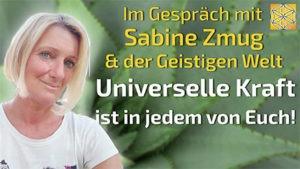 Universelle Kraft - Sabine Zmug im Gespräch
