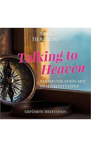 Talking to Heaven Geistführer - Nina Herzberg